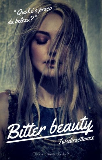 Bitter beauty. H.S