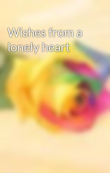 Wishes from a lonely heart by Shadheem