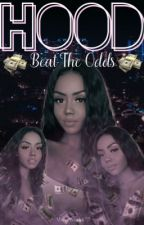 HOOD: Beat the Odds by MarieWorks2