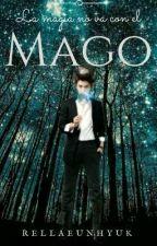 La Magia No Va Con El Mago by RellaEunHyuk