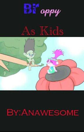 BROPPY: As Kids by AnAwsomE