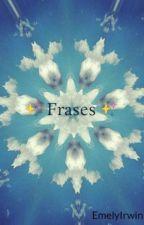 ✨ Frases  ✨ by EmelyIrwin