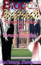 Wrong School (Vampire!Vanoss X Reader) [On Hold] by Creepy_Bunny1999
