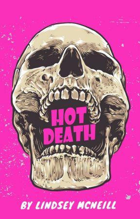 HOT DEATH by ScreamQueenB