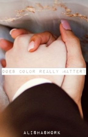 Does color really matter? by AlishasWork