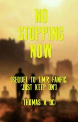 No Stopping Now [The Scorch Trials] by Psycho_Weiner