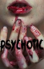 Psychotic by AlyCat3