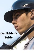 Outfielder's Bride (Sequel to Outfielder's Angel) by AnnaRae01