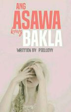 Ang Asawa Kong Bakla  by Pielleyy