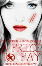 A Price To Pay (The Hunger Games Prequel) by hopelessromantic1993