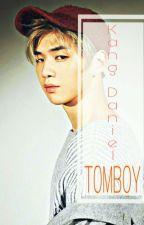 Tomboy+Kang Daniel✔ by Dianty_Rose