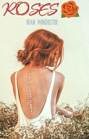 ROSES 🌹 DEAN WINCHESTER by little-mermaid-ariel