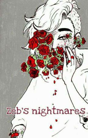 Zeb's nightmares by Zebbdo
