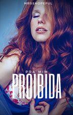 Proibida Pra Mim by LadyLyannaTargaryen