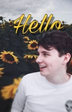 Hello ↟ dan howell x reader by sadmilk_