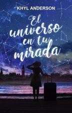 El universo en tu mirada  by KhylAnderson