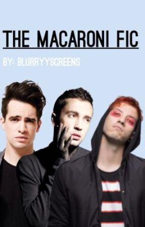 The Macaroni Fic- Book 1/3 by Blurryyscreens