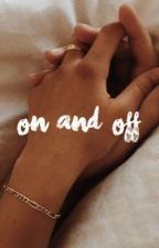 on and off | S.H. by pagefourw