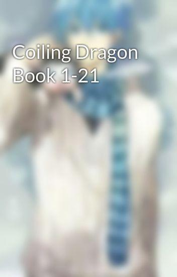 Coiling Dragon Book 1-21 - dhark_zero - Wattpad