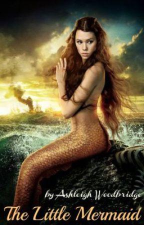 The Little Mermaid (on hold) by AshleighWoodbridge
