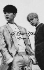 I lost you [yoonmin]{مكتمله} by lena_212