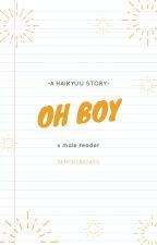 ~Oh Boy~ Haikyuu x male reader(Slow Updates) by SenpaisBadass
