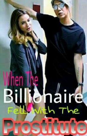 When The Billionaire Fell With The Prostitute(Vicerylle story) COMPLETED by HayabayabayouVG