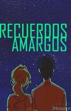 RECUERDOS AMARGOS.  by MeeeiLe