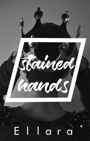 stained hands | ongoing by EllaraPrince