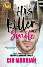 His Killer Smile ✔ by CikMardiah