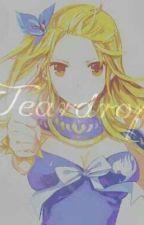 Teardrops (NaLu fanfic) by NaLu_23457