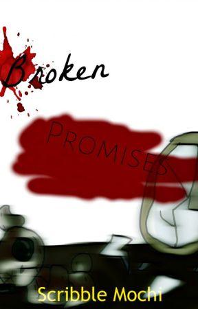 Broken Promises by Scribble_Mochi