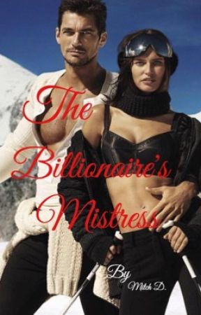 The Billionaire's Mistress by m17ch_d