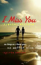 I MISS YOU (SPECIAL EDITION) by sylviakasuab