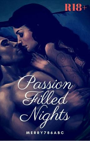 The Dark Passion Filled Nights by Merry786abc