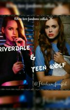 Riverdale/Teen Wolf Crossover by Harleen_Fangirl