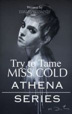 Try to Tame Miss Cold by MariaYzabella