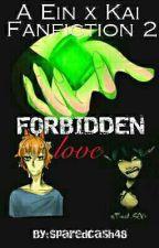A Ein x Kai Fanfiction 2//Forbidden Love by Sparedcash48