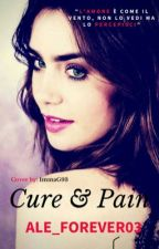  Cure & Pain  by Ale_forever03