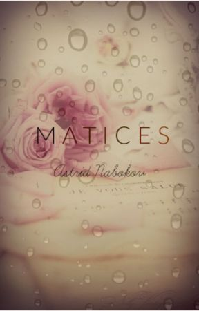 Matices by Astrid_Nabokov