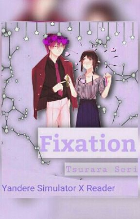 Fixation    Yandere Simulator (Yandere Male Rivals x Reader) by TsuraraSeri