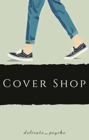 Cover Shop ~ Open ~ by delicate_psyche