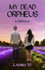 My dead Orpheus [Wattys 2017] by LaviniaVi