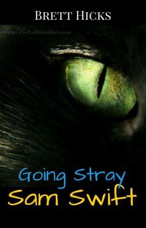 Going Stray: Sam Swift by BrettHicks