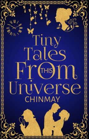Tiny Tales From This Universe by cchinu