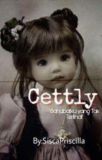 CETTLY (SahabatKu Yang Tak Terlihat)  by Siscapriscila06