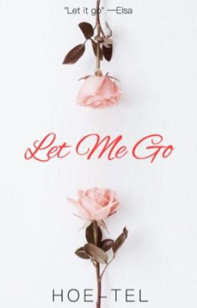 Let Me Go by hoe-tel