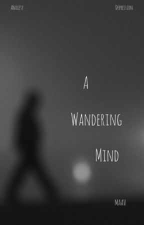 A Wandering Mind by ITSMAAV