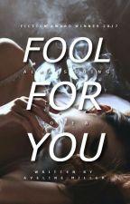 Fool For You | editing by inejghafa
