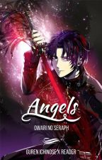 Angels ◆ Guren X Reader by SebastianMichaeIis